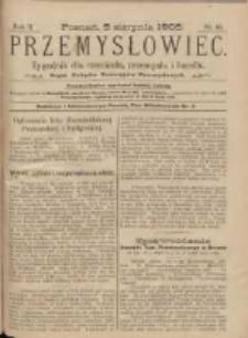 Przemysłowiec: tygodnik dla polskiego rzemiosła, przemysłu i handlu: organ Związku Towarzystw Przemysłowych 1905.08.05 R.2 Nr45