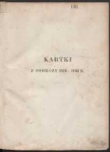 Kartki z podróży 1858-1864 r. [Ks. 1]. Kraków, Wiedeń, Triest, Wenecja, Padwa, Medjolan, Genua, Piza, Florencja, Rzym