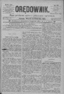 Orędownik: pismo poświęcone sprawom politycznym i spółecznym 1885.04.14 R.15 Nr84
