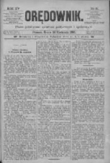 Orędownik: pismo poświęcone sprawom politycznym i spółecznym 1885.04.22 R.15 Nr91