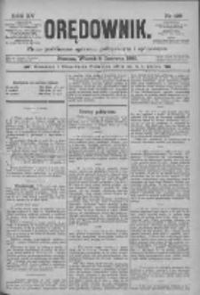 Orędownik: pismo poświęcone sprawom politycznym i spółecznym 1885.06.09 R.15 Nr128
