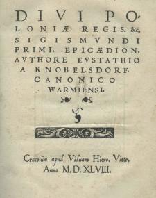 Divi Poloniae regis etc. Sigismundi Primi, Epicaedion, authore Eustathio a Knobelsdorf
