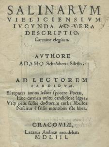 Salinarvm Vieliciensivm iucunda ac vera descriptio, carmine elegiaco. Adamo Schröthero Silesiaco