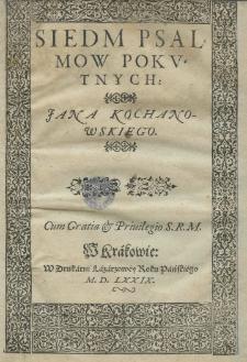 Siedm Psalmow pokutnych: Jana Kochanowskiego