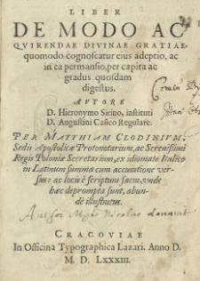 Liber de modo acqvirendae divinae gratiae, quomodo cognoscatur eius adeptio, ac in ea permansio, per capita ac gradus quosdam digestus