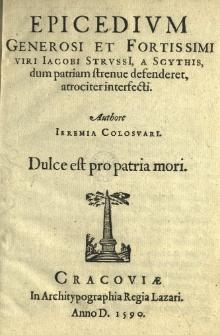 Epicedium generosi et fortissimi viri Jacobi Strussii, a Scythis dum patriam strenue defenderet atrociter interfecti. Authore Ieremia Colosuari