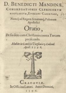 Oratio De foedere cum Christianis contra Turcam paciscendo. Habita in comitiis Varsaviae 3 Calend. April. 1596