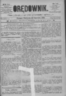 Orędownik: pismo poświęcone sprawom politycznym i spółecznym 1885.06.28 R.15 Nr145