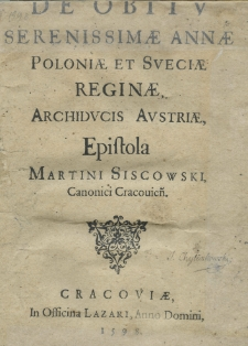 De obitv Serenissimae Annae reginae, archidvcis Avstriae, Epistola Martini Siscowski