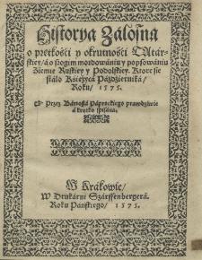 Historya załosna o prętkości y okrutnośći tatarskiey a o srogim mordowaniu popsowaniu ziemie ruskiey y podolskiey. Ktore sie stało Księżyca Paźdźiernika roku 1575