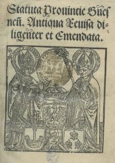 Statuta prouincie Gnesnen[sis]. Antiqua reuisa diligenter et emendata