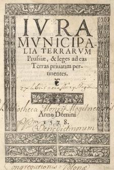 Ivra municipalia Terrarum Prussiae et leges ad eas terras privatim pertinentes
