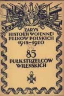 Zarys historji wojennej 85-go pułku Strzelców Wileńskich
