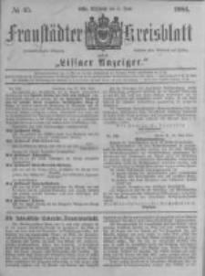 Fraustädter Kreisblatt. 1884.06.04 Nr45