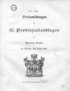 Verhandlungen des 37 Provinziallandtages der Provinz Posen im Februar und März 1904