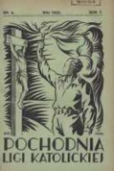 "Pochodnia Ligi Katolickiej: miesięcznik ""Ligi Katolickiej"" w Archidiecezjach Gnieźnieńskiej i Poznańskiej 1929.05 R.7 Nr5"