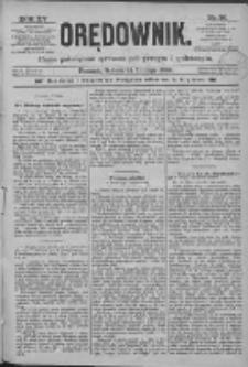 Orędownik: pismo poświęcone sprawom politycznym i spółecznym 1885.02.14 R.15 Nr36