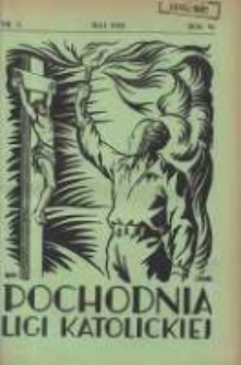 "Pochodnia Ligi Katolickiej: miesięcznik ""Ligi Katolickiej"" w Archidiecezjach Gnieźnieńskiej i Poznańskiej 1932.05 R.10 Nr5"