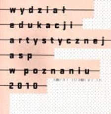 Wydział Edukacji Artystycznej ASP w Poznaniu 2010