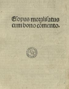 Aesopus moralisatus cum commento: Graecia... et cum glossa interlineari Latina