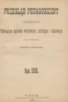 Przegląd Pedagogiczny:czasopismo poświęcone sprawom wychowania szkolnego i domowego 1888.01.01(12.20) R.7 Nr1
