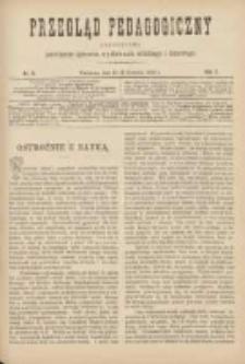 Przegląd Pedagogiczny:czasopismo poświęcone sprawom wychowania szkolnego i domowego 1888.04.15(03) R.7 Nr8