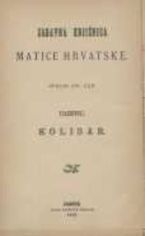 Kolibar: pripoviest iz života; preveo s poljskoga i životopisom pisčevim popratio Aleksandro Tomić