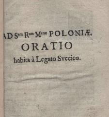 Ad S[acr]am R[egi]am M[aiesta]tem Poloniae oratio habita a legato Svecico