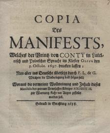 Copia des Manifests, welches der Printz von Conty in Lateinisch und Polnischer Sprache im Kloster Oliva den 5 Octobr. 1697 drucken lassen; nun aber ins Deutsche übersetzt durch F. L. de G.