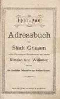 Adressbuch der Stadt Gnesen 1900-1901; nebs Einwohner-Verzeichniss der Städte Kletzko und Witkowo sowie der ländlichen Ortschaften des Kreises Gnesen