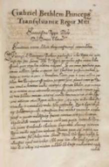 Gabriel Bethlen princeps Transyluaniae Regiae Maiestati [Sigismundo III]. Datum in ciuitate nostra Cibiniensi [Sabinów?] d. 3 January 1614