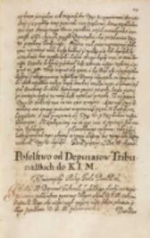 Poselstwo od deputatow tribunalskich do KJM [Zygmunta III] w Lublinie na sądach głownych tribunalskich 26.07.1614