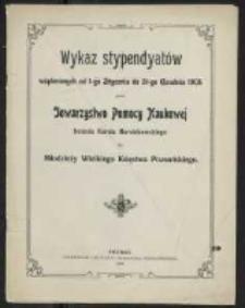 Wykaz stypendyatów wspieranych od 1-go Stycznia do 31-go Grudnia 1905 roku przez Towarzystwo Pomocy Naukowej imienia Karola Marcinkowskiego dla młodzieży Wielkiego Księstwa Poznańskiego.