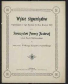 Wykaz stypendyatów wspieranych od 1-go Stycznia do 31-go Grudnia 1906 roku przez Towarzystwo Pomocy Naukowej imienia Karola Marcinkowskiego dla młodzieży Wielkiego Księstwa Poznańskiego.