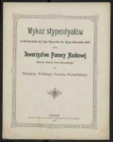 Wykaz stypendyatów wspieranych od 1-go Stycznia do 31-go Grudnia 1907 roku przez Towarzystwo Pomocy Naukowej imienia Karola Marcinkowskiego dla młodzieży Wielkiego Księstwa Poznańskiego.