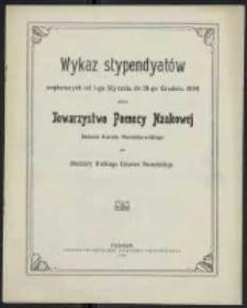 Wykaz stypendyatów wspieranych od 1-go Stycznia do 31-go Grudnia 1908 roku przez Towarzystwo Pomocy Naukowej imienia Karola Marcinkowskiego dla młodzieży Wielkiego Księstwa Poznańskiego.