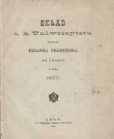 Skład C.K.Uniwersytetu imienia cesarza Franciszka we Lwowie w roku 1877