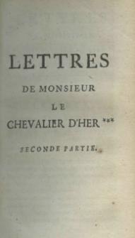 Lettres diverses de Mr.le Chevalier d'Her *** seconde partie