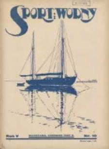 Sport Wodny: dwutygodnik poświęcony sprawom wioślarstwa, żeglarstwa i pływactwa 1929.06 R.5 Nr10