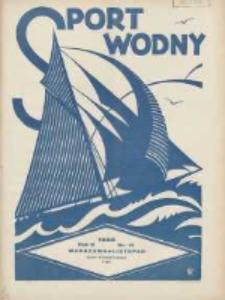 Sport Wodny: dwutygodnik poświęcony sprawom wioślarstwa, żeglarstwa, pływactwa, turystyki wodnej i jachtingu motorowego 1932.11 R.8 Nr14