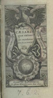 C. Julii Caesaris quae extant ex emendatione Jos. Scaligeri
