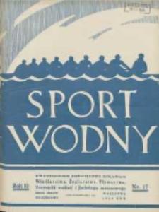 Sport Wodny: dwutygodnik poświęcony sprawom wioślarstwa, żeglarstwa, pływactwa, turystyki wodnej i jachtingu motorowego 1934.09 R.10 Nr17