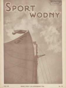 Sport Wodny: dwutygodnik poświęcony sprawom wioślarstwa, żeglarstwa, pływactwa, turystyki wodnej i jachtingu motorowego 1936.10 R.12 Nr19