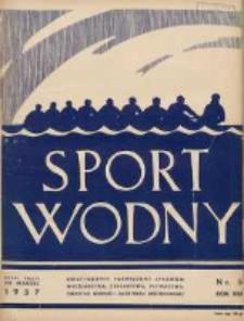 Sport Wodny: dwutygodnik poświęcony sprawom wioślarstwa, żeglarstwa, pływactwa, turystyki wodnej i jachtingu motorowego 1937.03 R.13 Nr5