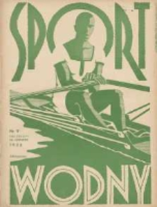 Sport Wodny: dwutygodnik poświęcony sprawom wioślarstwa, żeglarstwa, pływactwa, turystyki wodnej i jachtingu motorowego 1938.06 R.14 Nr9