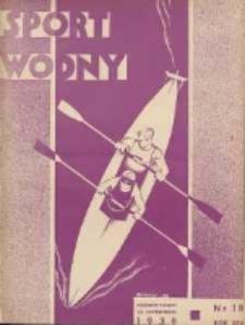 Sport Wodny: dwutygodnik poświęcony sprawom wioślarstwa, żeglarstwa, pływactwa, turystyki wodnej i jachtingu motorowego 1938.10 R.14 Nr18