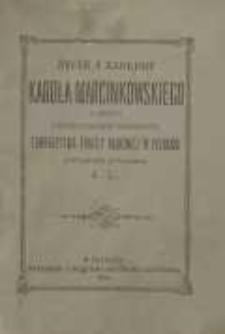 Życie i zasługi Karola Marcinkowskiego: z okazyi pięćdziesiątej rocznicy Towarzystwa Pomocy Naukowej w Poznaniu