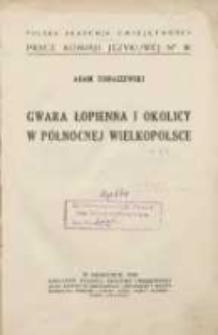 Gwara Łopienna i okolicy w północnej Wielkopolsce