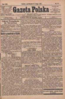 Gazeta Polska: codzienne pismo polsko-katolickie dla wszystkich stanów 1927.02.21 R.31 Nr41