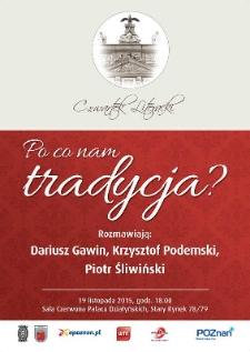 Po co nam tradycja? Rozmawiają: Dariusz Gawin, Krzysztof Podemski, Piotr Śliwiński